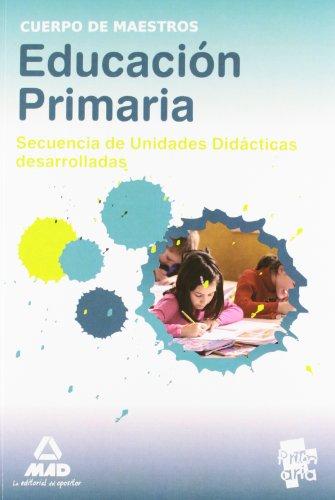 9788467647464: Cuerpo de Maestros. Educación Primaria. Secuencia de Unidades Didácticas Desarrolladas (Spanish Edition)