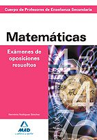 9788467648997: Cuerpo de profesores de enseñanza secundaria. Matemáticas. Exámenes de oposiciones resueltos