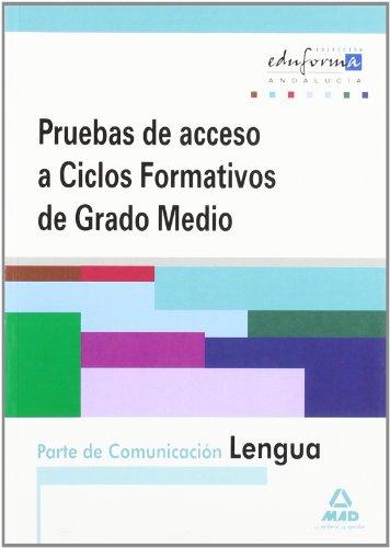 9788467649178: Pruebas De Acceso A Ciclos Formativos De Grado Medio. Andalucía. Parte De Comunicación. Lengua