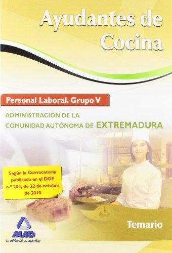 9788467651126: Ayudantes De Cocina. Personal Laboral (Grupo V) De La Administración De La Comunidad Autónoma De Extremadura. Temario