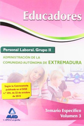 9788467651195: Educadores. Personal Laboral (Grupo Ii) De La Administración De La Comunidad Autónoma De Extremadura. Temario Específico. Volumen Iii