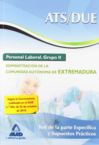 9788467651485: A.T.S./D.U.E. Personal Laboral (Grupo II) de la Administración de la Comunidad Autónoma de Extremadura. Test de la parte Específica y Supuestos Prácticos (Spanish Edition)