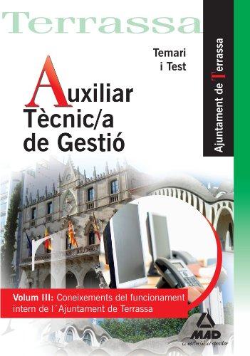 9788467652390: Auxiliar Tècnic/a de Gestió de L' Ajuntament de Terrassa. Volumen III: Conoixements del funcionament intern de l' Ajuntament. Temari i Test (Spanish Edition)