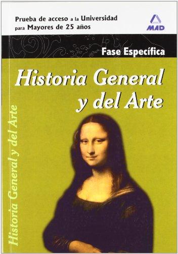 9788467652574: Historia General Y Del Arte. Prueba Específica. Prueba De Acceso A La Universidad Para Mayores De 25 Años.