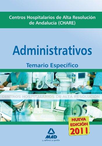 9788467653908: Administrativos De Los Centros Hospitalarios De Alta Resolución De Andalucía (Chares). Temario Parte Específica