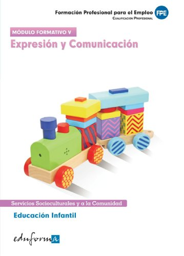 9788467654677: Educaci�n Infantil. Expresi�n y Comunicaci�n. Cualificacion Profesional