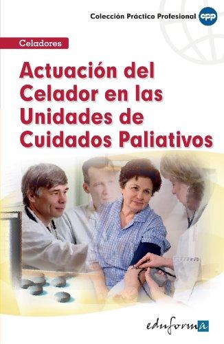 9788467655810: Actuación del Celador en las Unidades de Cuidados Paliativos (Spanish Edition)