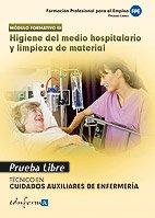 9788467656244: Pruebas Libres Para La Obtención Del Título De Técnico De Cuidados Auxiliares De Enfermería: Higiene Del Medio Hospitalario Y Limpieza De Material. ... Cuidados Auxiliar... (Cf - Ciclos Formativos)