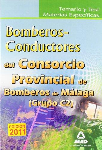 9788467656909: Consorcio Provincial De Bomberos De Málaga. Temario Y Test Materias Específicas Bomberos-Conductores (Grupo C2)