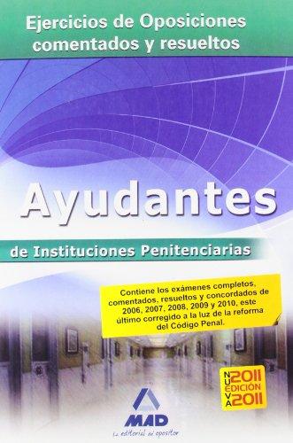 9788467657333: Ayudantes De Instituciones Penitenciarias. Ejercicios De Oposiciones Comentados Y Resueltos