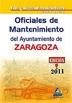 9788467658774: Oficiales de Mantenimiento del Ayuntamiento de Zaragoza. Test materias específicas y supuestos