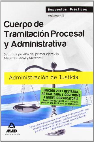 9788467658804: Cuerpo De Tramitación Procesal Y Administrativa De La Administración De Justicia. Supuestos Prácticos. Volumen Ii. Segunda Prueba Del Primer ... Penal Y Mercantil (Justicia (estatal) (mad))