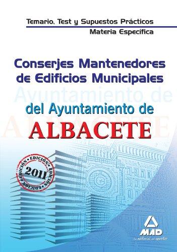 9788467659740: Conserjes Mantenedores de Edificios Municipales del Ayuntamiento de Albacete. Temario, Test y Supuestos Prácticos de la Materia Específica (Spanish Edition)