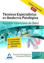 9788467660173: Técnicos Especialistas de Anatomía Patológica, Agencia Valenciana de Salud. Test de la parte específica y supuestos prácticos