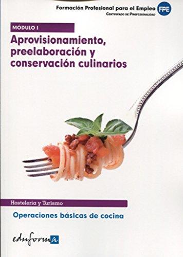 9788467660784: Módulo I. Aprovisionamiento, Preelaboración Y Conservación Culinarios. Certificado De Profesionalidad. Operaciones Básicas De Cocina. (Pp - Practico Profesional)