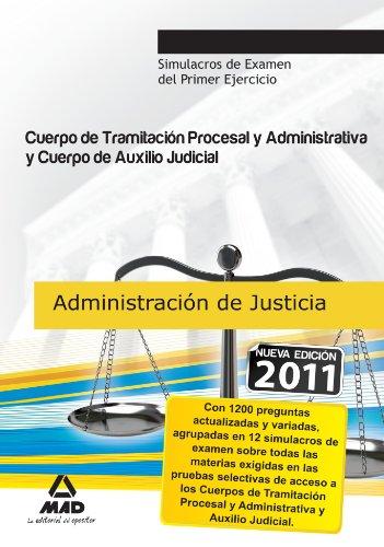 9788467662580: Cuerpo De Auxilio Judicial Y Cuerpo De Tramitación Procesal Y Administrativa De La Administración De Justicia. Simulacros De Examen Del Primer Ejercicio (Justicia (estatal) (mad))