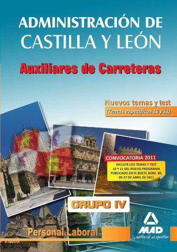 9788467663525: Auxiliares De Carreteras. Grupo Iv. Personal Laboral De La Junta De Castilla Y León. Nuevos Temas Y Test (Temas Específicos 10 Y 11)