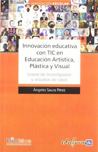9788467663723: INNOVACIÓN EDUCATIVA CON TIC EN EDUCACIÓN ARTÍSTICA, PLÁSTICA Y VISUAL