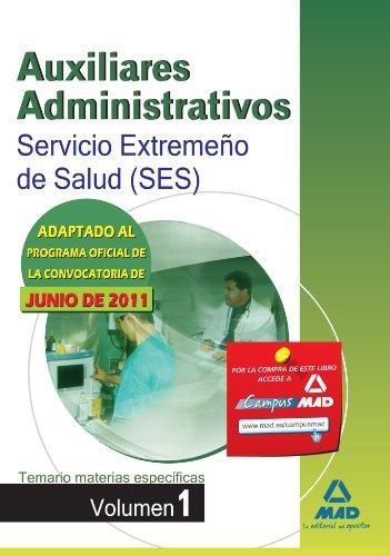 9788467664836: Auxiliares Administrativos Del Servicio Extremeño De La Salud (Ses). Temario Materias Específicas. Volumen I