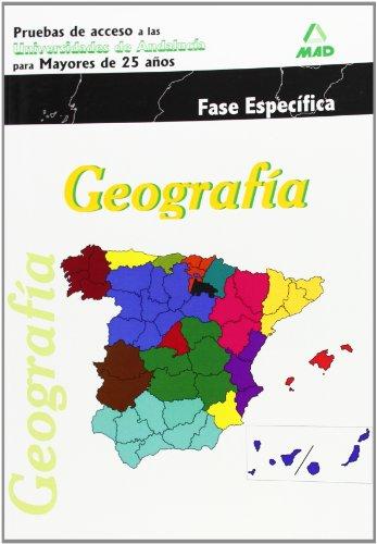 9788467667073: Geografía. Pruebas De Acceso A La Universidad Para Mayores De 25 Años. Universidades De Andalucía. Fase Específica