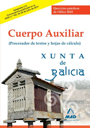 9788467669473: Cuerpo Auxiliar de la Xunta de Galicia. Ejercicios prácticos de Office 2010 (Procesador de textos y hoja de cálculo)