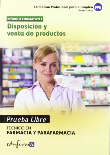 9788467669756: Pruebas libres para la obtenciA³n del tAtulo de tA©cnico de farmacia y parafarmacia : disposiciA³n y venta de productos, ciclo formativo de grado medio : farmacia y parafarmacia