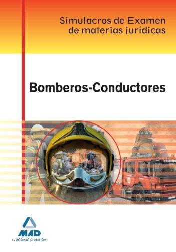 9788467671605: Bomberos-Conductores. Simulacros de Examen de Materias Jurídicas (Spanish Edition)
