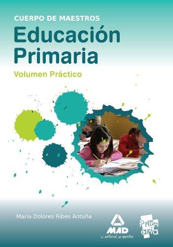 9788467672237: Educacion Primaria - Vol. Practico (Maestros 2013)