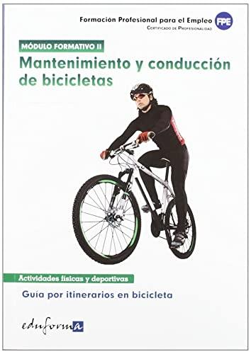 9788467676884: Módulo formativo 2. Mantenimiento y conducción de bicicletas. Guía de itinerarios en bicicleta. Certificado de profesionalidad