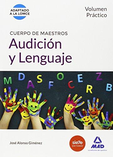 CUERPO DE MAESTROS AUDICIÓN Y LENGUAJE. VOLUMEN PRÁCTICO. - GARCÍA LUCAS, ISABEL