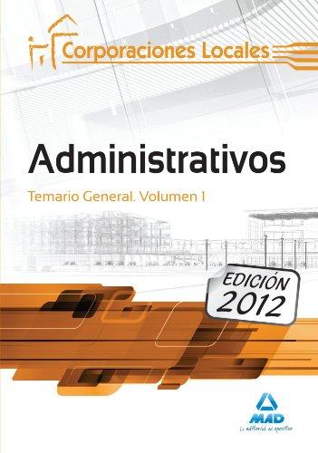 9788467680218: Administrativos de las Corporaciones Locales. Temario General. Volumen I (Spanish Edition)