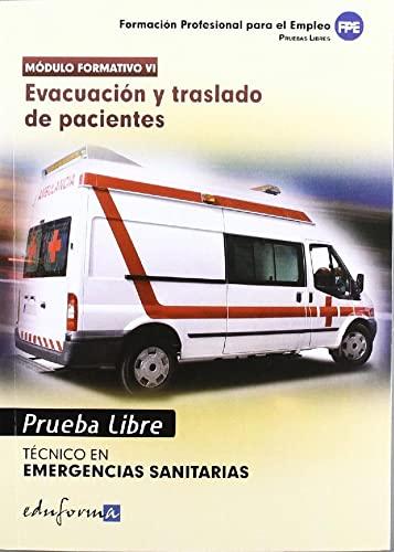 9788467682830: Pruebas Libres para la obtención del título de Técnico de Emergencias Sanitarias: Evacuación y traslado de pacientes. Ciclo Formativo de Grado Medio: Emergencias Sanitarias