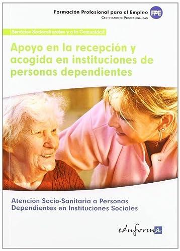 9788467683981: UFO0127. Apoyo en la recepción y acogida en instituciones de personas dependientes. Certificado de profesionalidad Atención Socio-Sanitaria a Personas Dependientes en Instituciones Sociales. Famili...