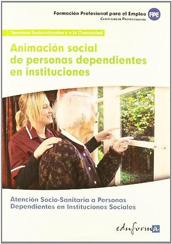 9788467684407: Fpe - Animacion Social De Personas Dependientes En Instituciones (Pp - Practico Profesional)