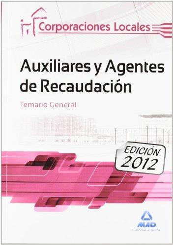 9788467685084: Auxiliares y Agentes de Recaudación de Corporaciones Locales. Temario General
