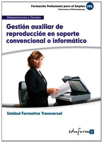 9788467686173: Gestión auxiliar de reproducción en soporte convencional o informático : familia profesional administración y gestión : certificados de profesionalidad