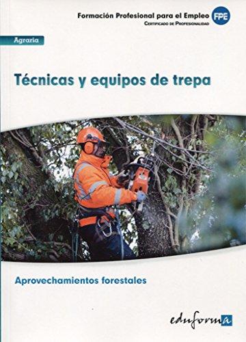 9788467687781: UF0271 TÉCNICAS Y EQUIPOS DE TREPA. CERTIFICADO DE PROFESIONALIDAD APROVECHAMIENTOS FORESTALES. FAMILIA PROFESIONAL AGRARIA