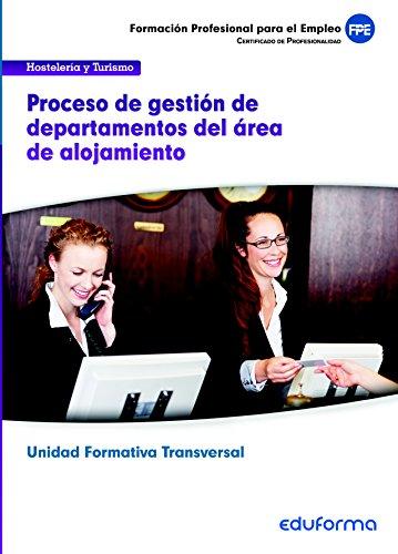9788467687934: UF00048. Procesos de gestión de departamentos del área de alojamiento. Certificado de Profesionalidad Gestión de pisos y limpieza en ... y Turismo. Formación para el Empleo