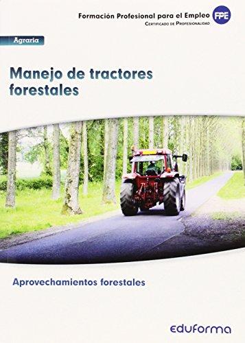 9788467692686: UF0274. Manejo de tractores forestales. Certificado de profesionalidad Aprovechamientos Forestales. Familia Profesional Agraria. Formación para el empleo