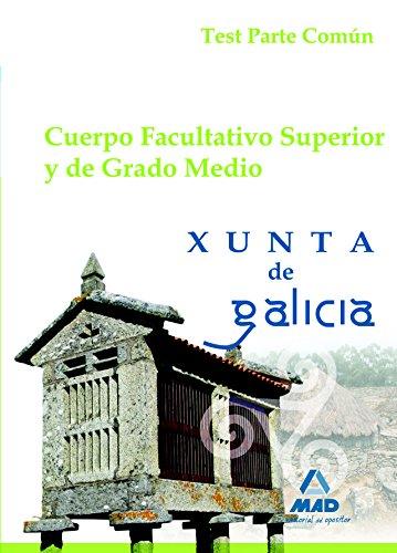 9788467693706: Cuerpo facultativo superior y de grado medio de la Xunta de Galicia. Test parte común