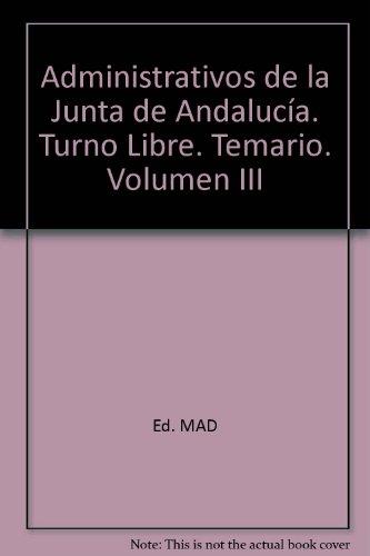 9788467693881: Administrativos de la Junta de Andalucía. Turno Libre. Temario. Volumen III