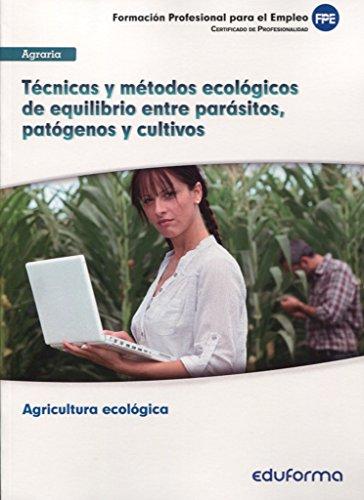 9788467694864: UFO210.Técnicas y métodos ecológicos de equilibrio entre parásitos, patógenos y cultivos. Certificado de Profesionalidad Agricultura ecológica. Familia profesional Agraria
