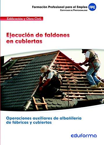 9788467696134: UF0642. Ejecución de faldones en cubiertas. Certificado de Profesionalidad Operaciones auxiliares de albañilería de fábricas y cubiertas. Familia Profesional Edificación y obra civil