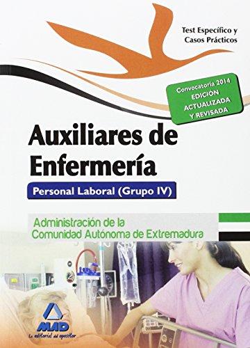 9788467696806: Auxiliares de Enfermería. Personal Laboral (Grupo IV) de la Administración de la Comunidad Autónoma de Extremadura. Test parte Específica y Casos Prácticos