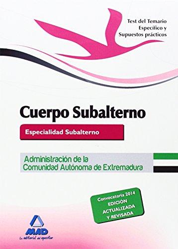 9788467697124: Cuerpo de subalterno (Especialidad Subalterno) de la Administración de la Comunidad Autónoma de Extremadura. Test del Temario Específico y Supuestos prácticos