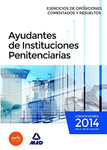 9788467699937: Ayudantes de instituciones penitenciarias. Ejercicios de oposiciones comentados y resueltos