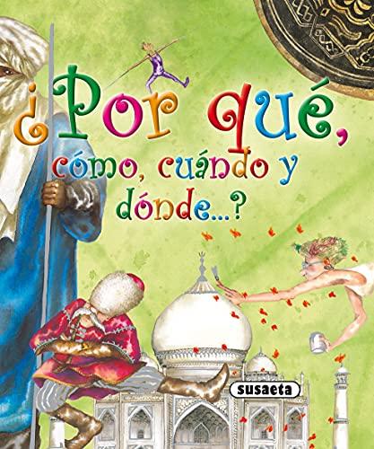 Por qu?, c?mo, cu?ndo y d?nde .: Susaeta Publishing, Inc.
