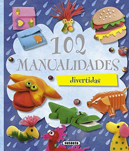 9788467701814: 102 manualidades divertidas (100 Manualidades) (Spanish Edition)