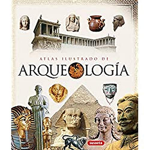 Atlas ilustrado de arqueologia/ Illustrated Atlas of Archeology