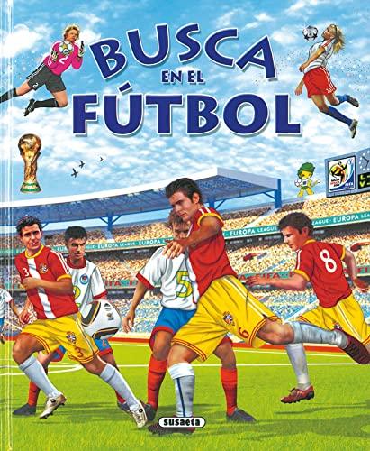 Busca en el fútbol (Spanish Edition): Susaeta Publishing, Inc.